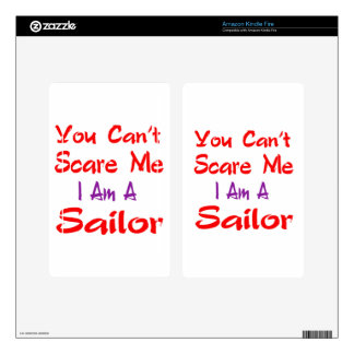 You can't scare me I'm a Sailor. Decals For Kindle Fire