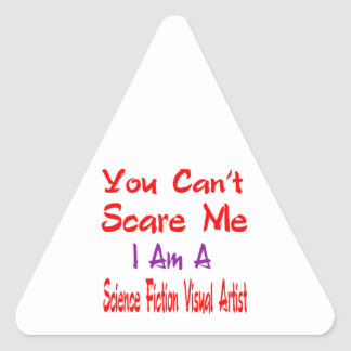 You can't scare me I'm a Science fiction visual ar Triangle Sticker