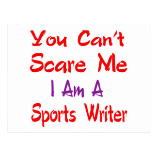 You can't scare me I'm a Sports writer. Postcard