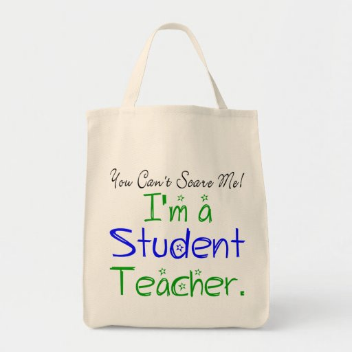 You Can't Scare Me I'm a Student Teacher Tote Bag