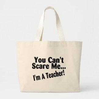You Cant Scare Me Im A Teacher Canvas Bag