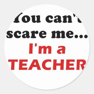 You Cant Scare Me Im a Teacher Classic Round Sticker
