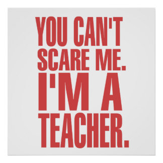 You Can't Scare Me. I'm A Teacher (red) Poster
