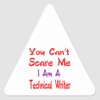 You can't scare me I'm a Technical writer. Triangle Sticker