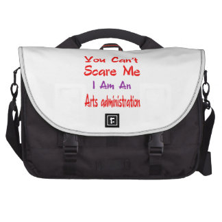 You can't scare me I'm an Arts administration. Laptop Bag