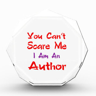 You can't scare me I'm an Author. Acrylic Award