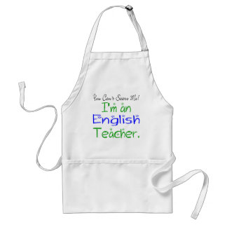 You Can't Scare Me I'm an English Teacher Adult Apron