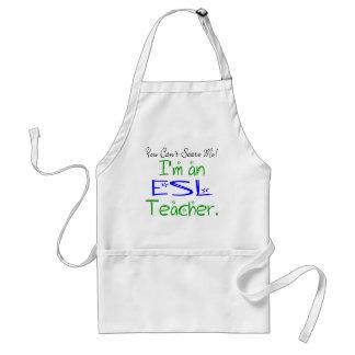 You Can't Scare Me I'm an ESL Teacher Adult Apron