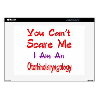 You can't scare me I'm an Otorhinolaryngology. Skin For Laptop