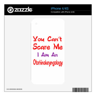 You can't scare me I'm an Otorhinolaryngology. Skins For The iPhone 4