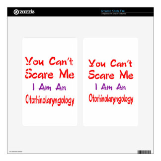 You can't scare me I'm an Otorhinolaryngology. Kindle Fire Decal