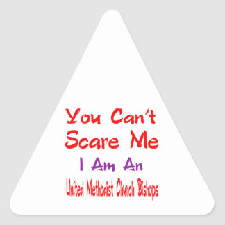 You can't scare me I'm an United Methodist Church Triangle Sticker