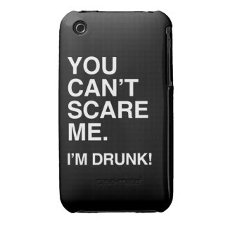 YOU CAN'T SCARE ME, I'M DRUNK iPhone 3 COVERS
