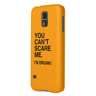 YOU CAN'T SCARE ME, I'M DRUNK - Halloween Galaxy S5 Covers