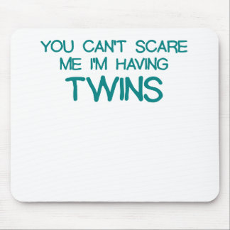 YOU CANT SCARE ME IM HAVING TWINS BLUE.png Mouse Pad