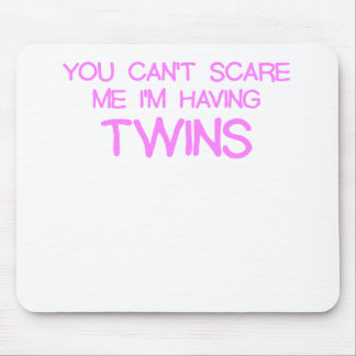YOU CANT SCARE ME IM HAVING TWINS PINK.png Mouse Pads