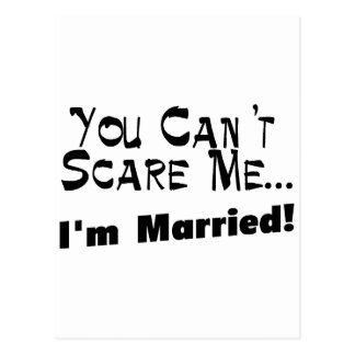 You Can't Scare Me I'm Married Postcard
