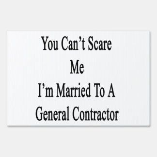 You Can't Scare Me I'm Married To A General Contra Lawn Sign