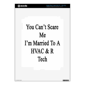 You Can't Scare Me I'm Married To A HVAC R Tech Skin For iPad 3