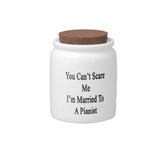 You Can't Scare Me I'm Married To A Pianist Candy Jar