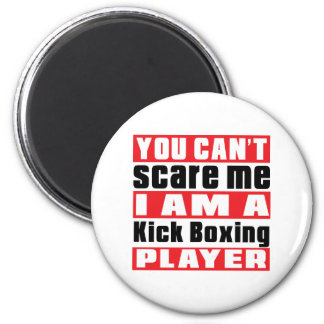 You Can't Scare Me Kick Boxing Designs 2 Inch Round Magnet