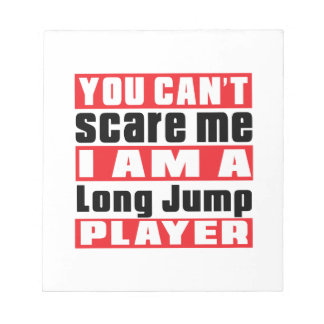 You Can't Scare Me Long Jump Designs Memo Note Pads