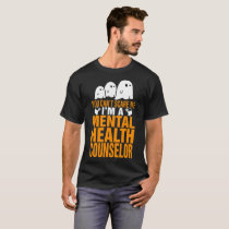 You Cant Scare Me Mental Health Counselor Hallowee T-Shirt