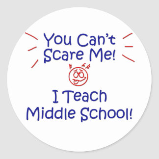 You Cant Scare Me - Middle School Classic Round Sticker