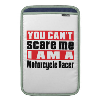 You Can't Scare Me Motorcycle Racer Designs MacBook Sleeves