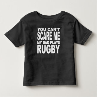 You Can't Scare Me My Dad Plays Rugby Tee Shirt