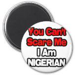 You Can't Scare Me...Nigerian Fridge Magnet