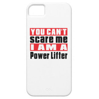 You Can't Scare Me Power Lifter Designs iPhone 5 Covers