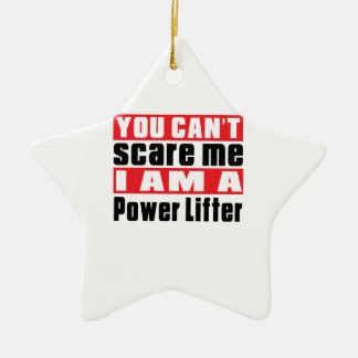 You Can't Scare Me Power Lifter Designs Double-Sided Star Ceramic Christmas Ornament