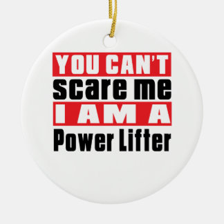 You Can't Scare Me Power Lifter Designs Double-Sided Ceramic Round Christmas Ornament