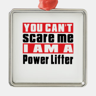 You Can't Scare Me Power Lifter Designs Square Metal Christmas Ornament