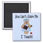 You Can't Scare Me Refrigerator Magnet
