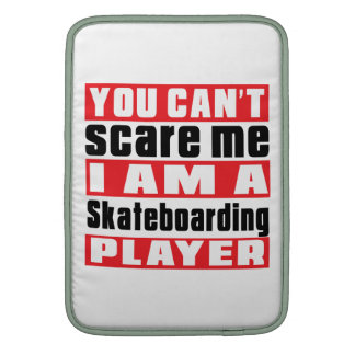 You Can't Scare Me Skateboarding Designs Sleeve For MacBook Air