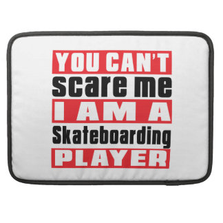 You Can't Scare Me Skateboarding Designs Sleeve For MacBook Pro