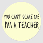 You Can't Scare Me Stickers