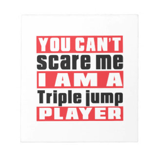 You Can't Scare Me Triple jump. Designs Memo Note Pads