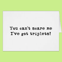 You can't scare me triplets card