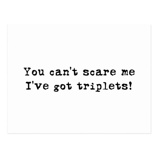 You can't scare me triplets postcard