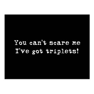 You can't scare me triplets postcards