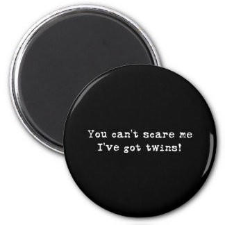 You can't scare me twins 2 inch round magnet