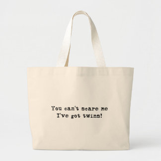 You can't scare me twins large tote bag