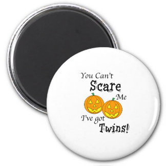 You can't scare me twins - pumpkins magnet
