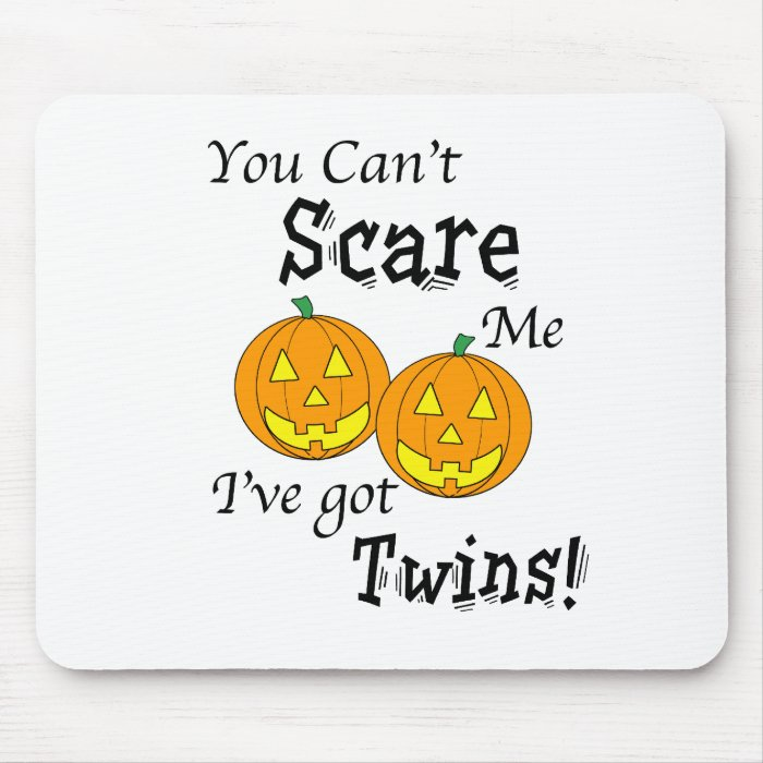 You can't scare me twins - pumpkins mouse pad