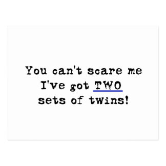 You can't scare me two sets of twins postcard