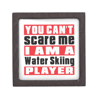 You Can't Scare Me Water Skiing Designs Premium Jewelry Boxes