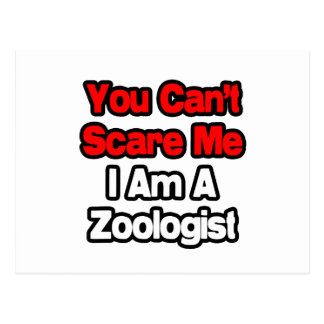 You Can't Scare Me...Zoologist Postcards
